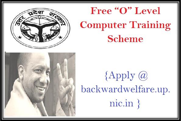 "Uttar Pradesh Free ""O"" Level Computer Training Scheme Apply backwardwelfare.up.nic.in"