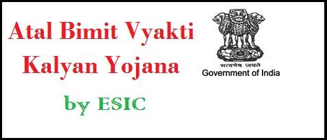 Atal Bimit Vyakti Kalyan Yojana by ESIC
